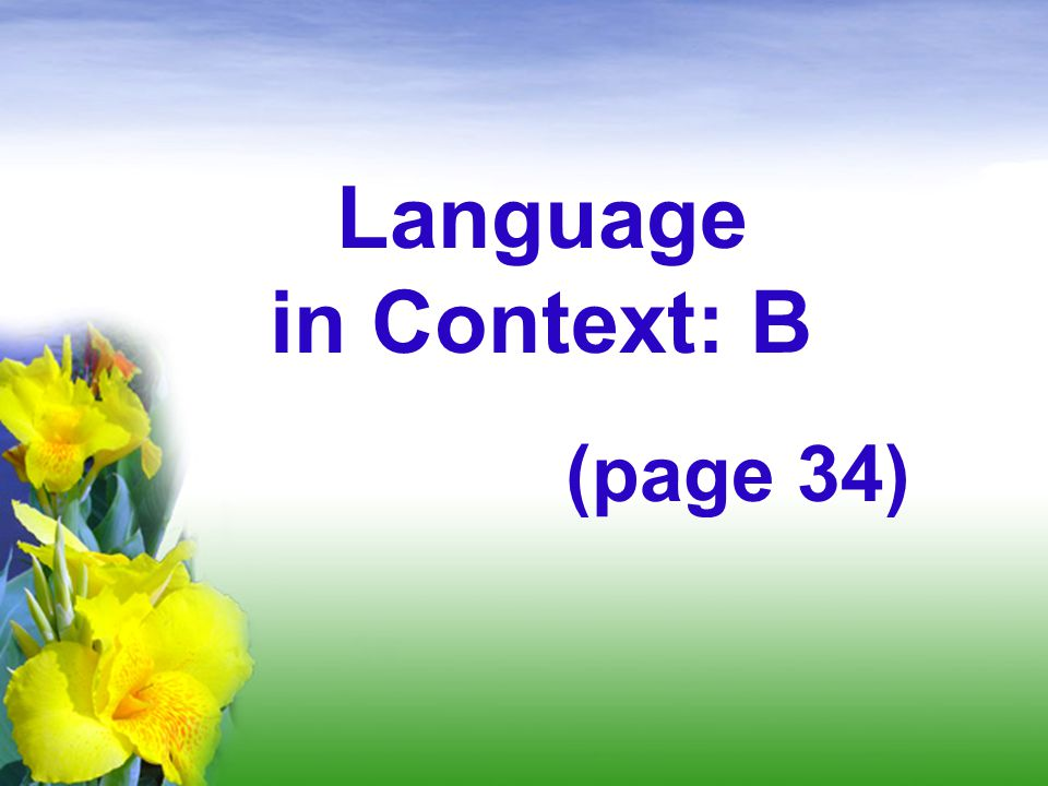 Language in Context: B (page 34)