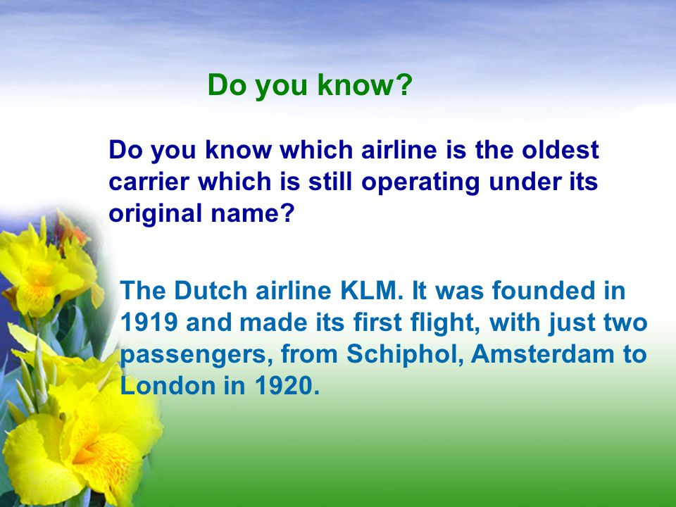 Do you know Do you know which airline is the oldest carrier which is still operating under its original name