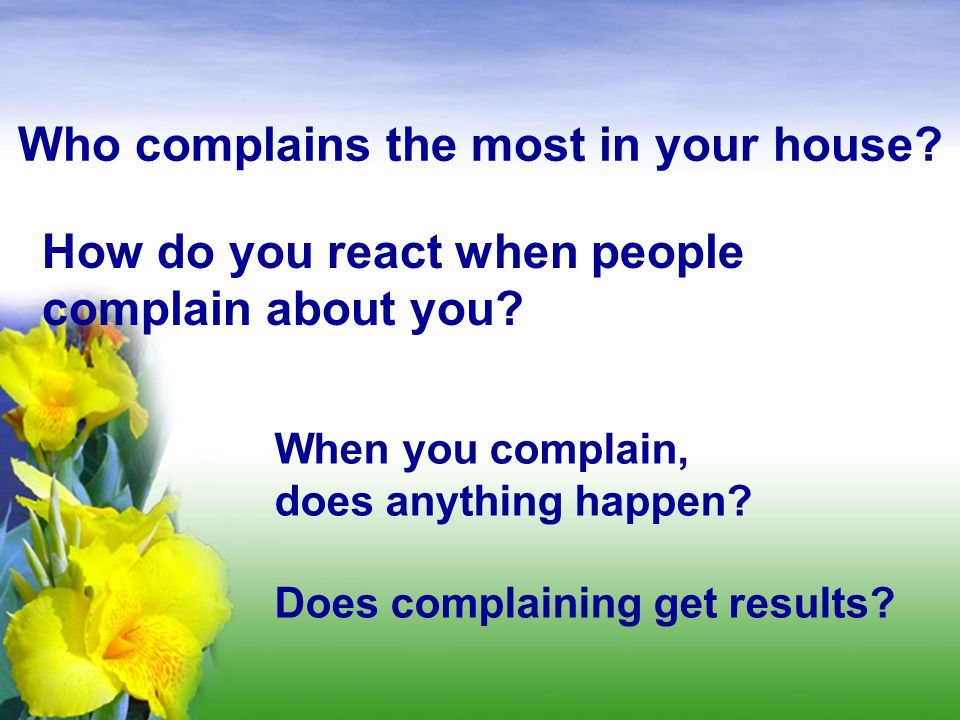 Who complains the most in your house