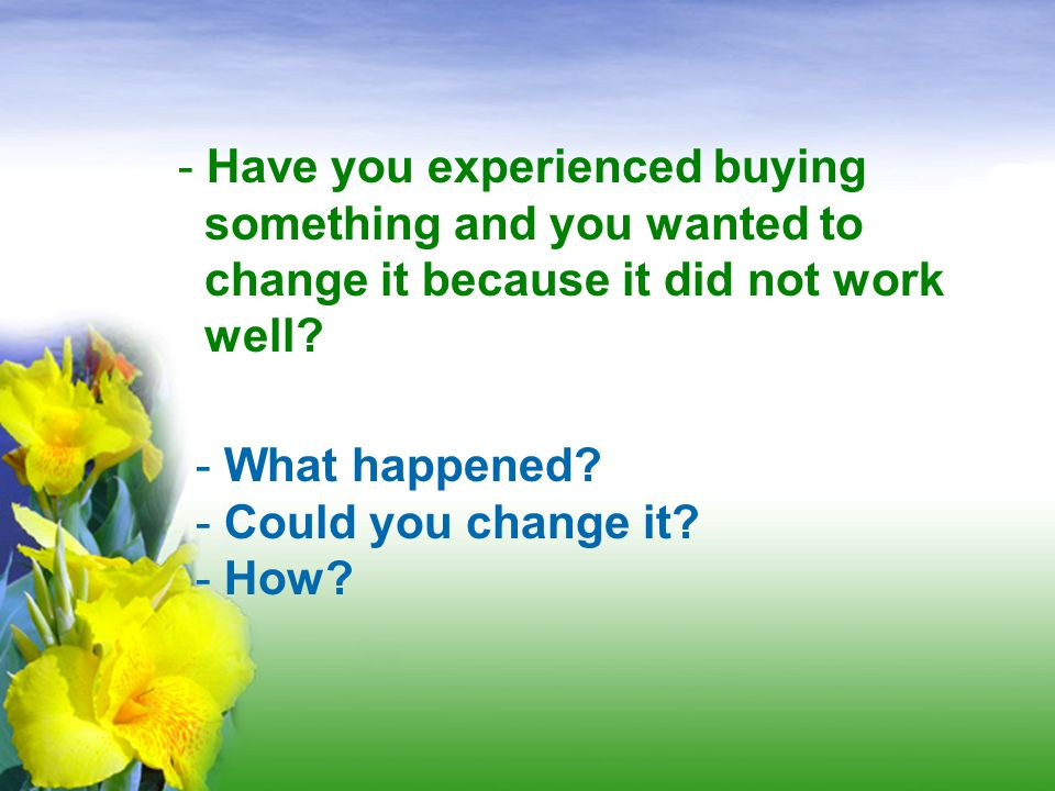 Have you experienced buying