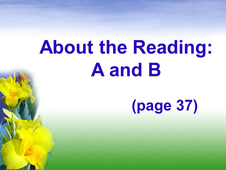About the Reading: A and B