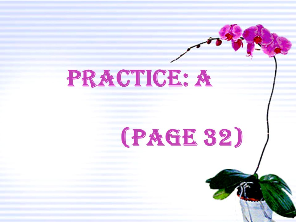 Practice: A (page 32)
