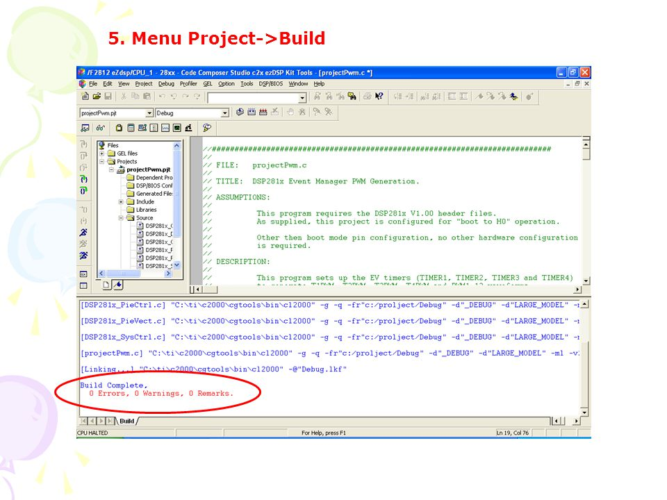 5. Menu Project->Build