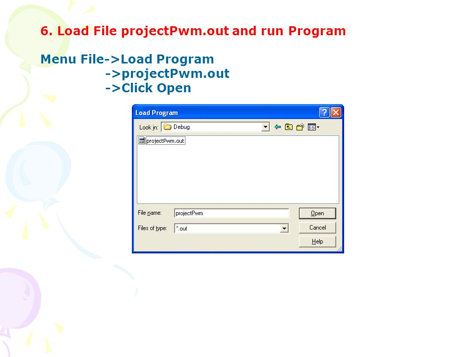 6. Load File projectPwm.out and run Program