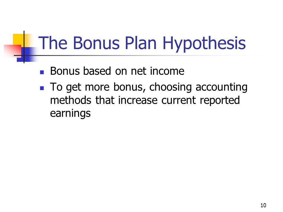 The Bonus Plan Hypothesis
