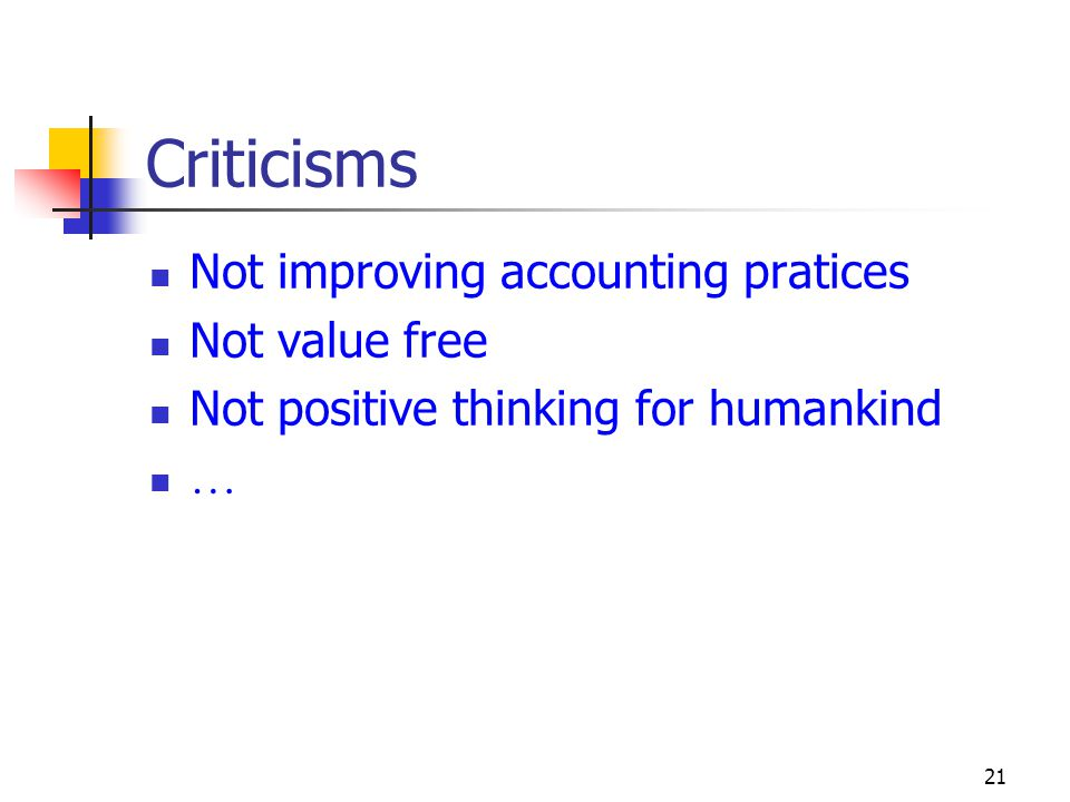 Criticisms Not improving accounting pratices Not value free