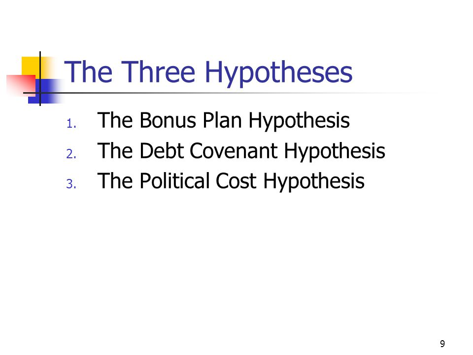 The Three Hypotheses The Bonus Plan Hypothesis