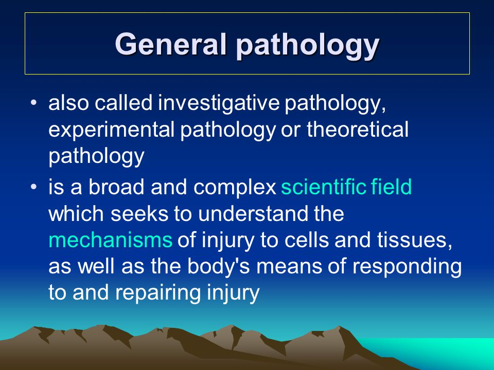 General pathology also called investigative pathology, experimental pathology or theoretical pathology.