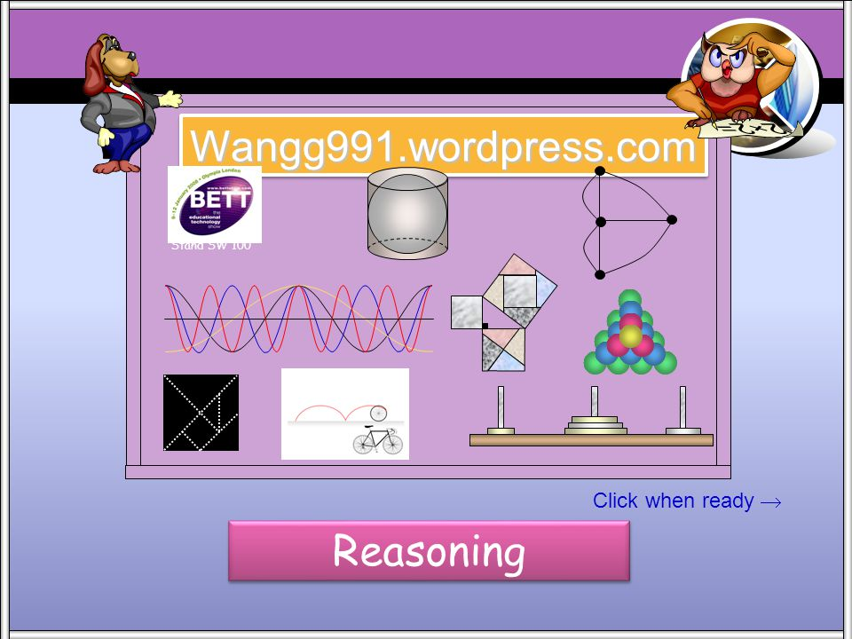 Wangg991.wordpress.com Stand SW 100 Click when ready  Reasoning
