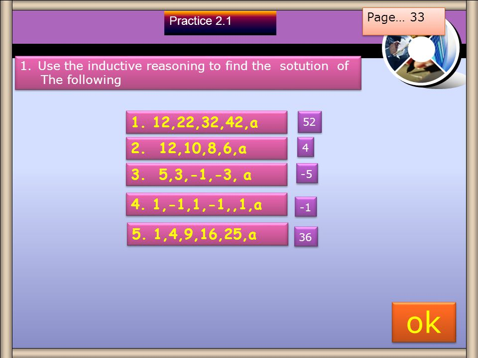 Page… 33 Practice 2.1. Use the inductive reasoning to find the sotution of. The following ,22,32,42,a.