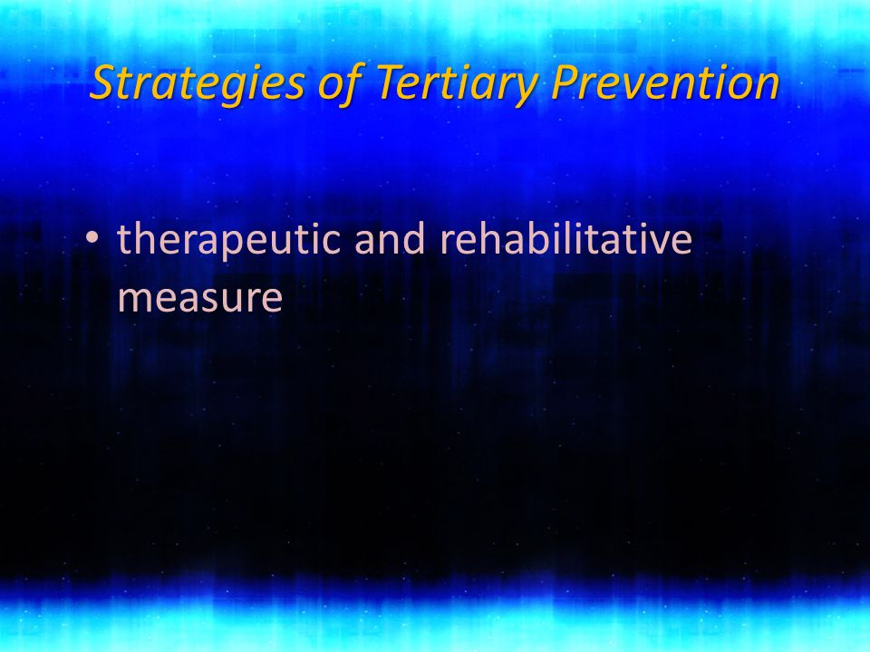 Strategies of Tertiary Prevention