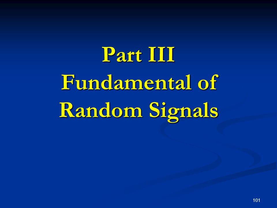 Part III Fundamental of Random Signals