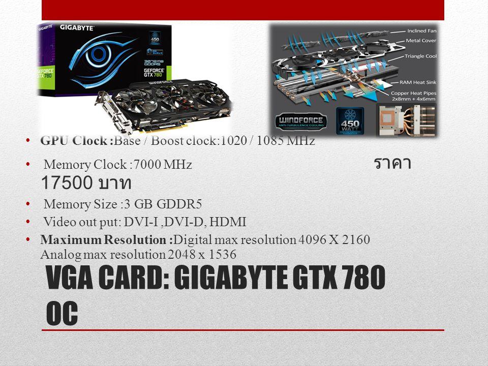 VGA CARD: GIGABYTE GTX 780 OC