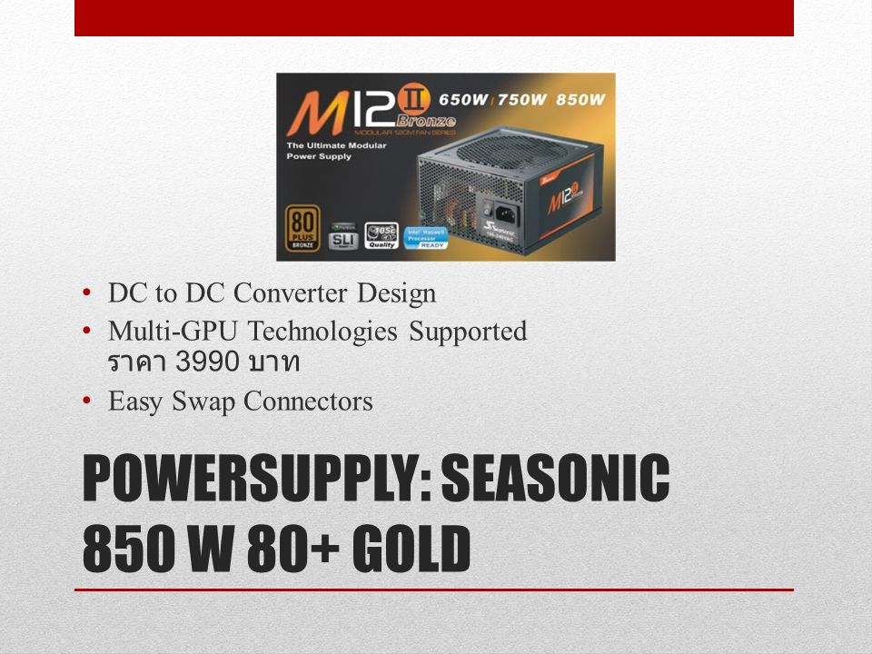 POWERSUPPLY: SEASONIC 850 W 80+ GOLD