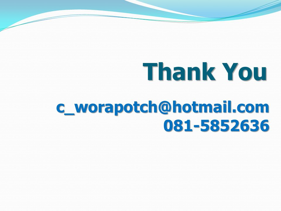 Thank You c_worapotch@hotmail.com 081-5852636