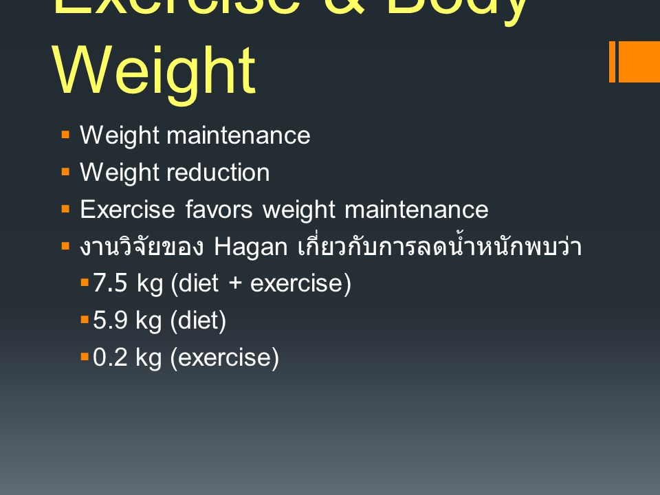 Exercise & Body Weight Weight maintenance Weight reduction