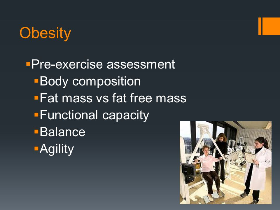 Obesity Pre-exercise assessment Body composition