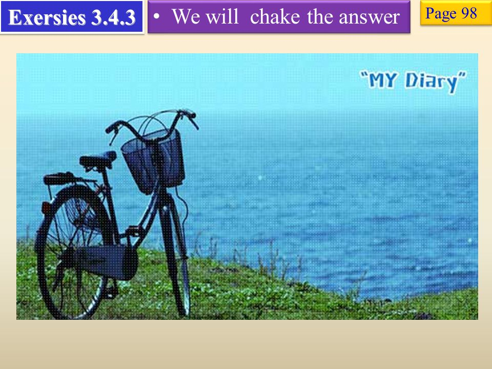 We will chake the answer Exersies 3.4.3