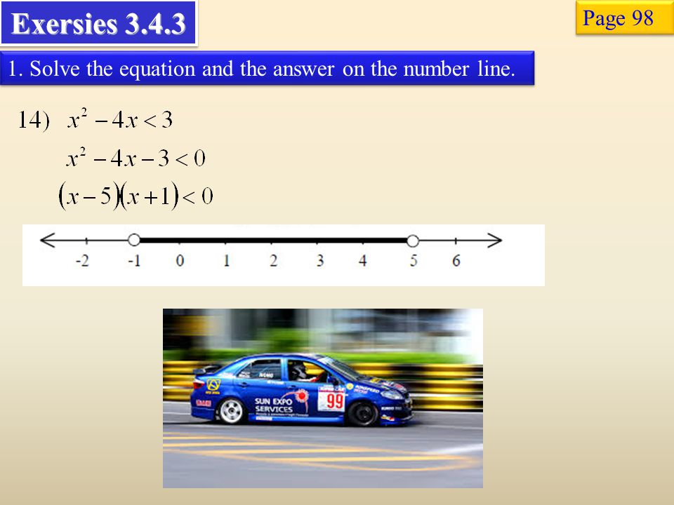 Exersies 3.4.3 Page 98 1. Solve the equation and the answer on the number line.