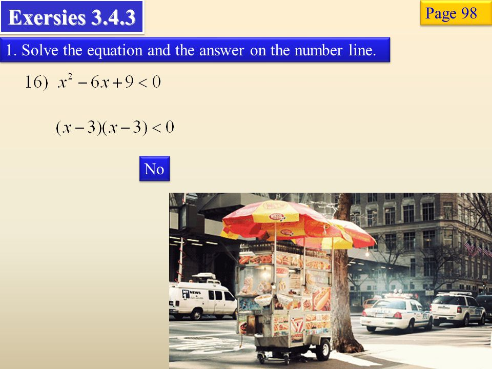 Exersies 3.4.3 Page 98 1. Solve the equation and the answer on the number line. No