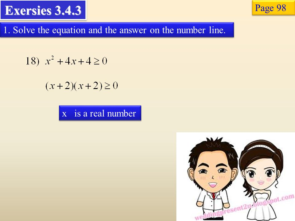 Exersies 3.4.3 Page 98. 1. Solve the equation and the answer on the number line.