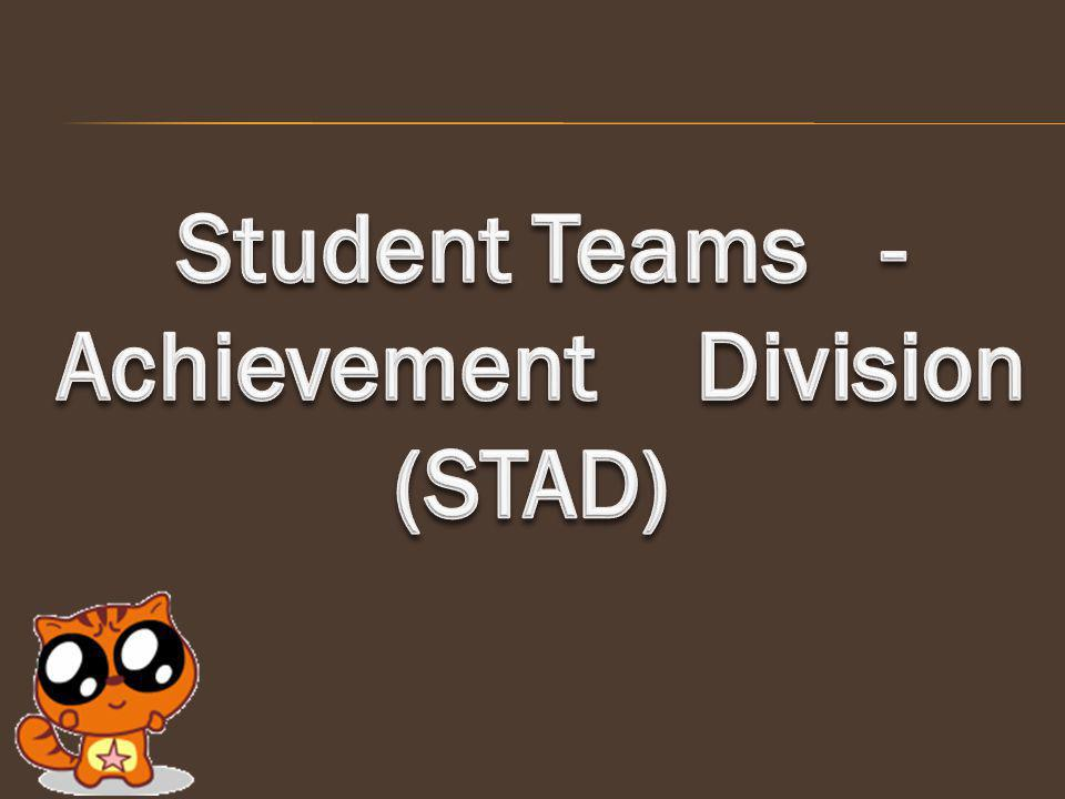 Student Teams - Achievement Division (STAD)