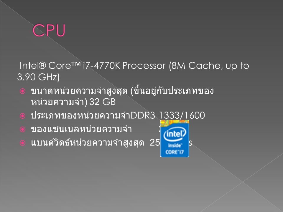 CPU Intel® Core™ i7-4770K Processor (8M Cache, up to 3.90 GHz)