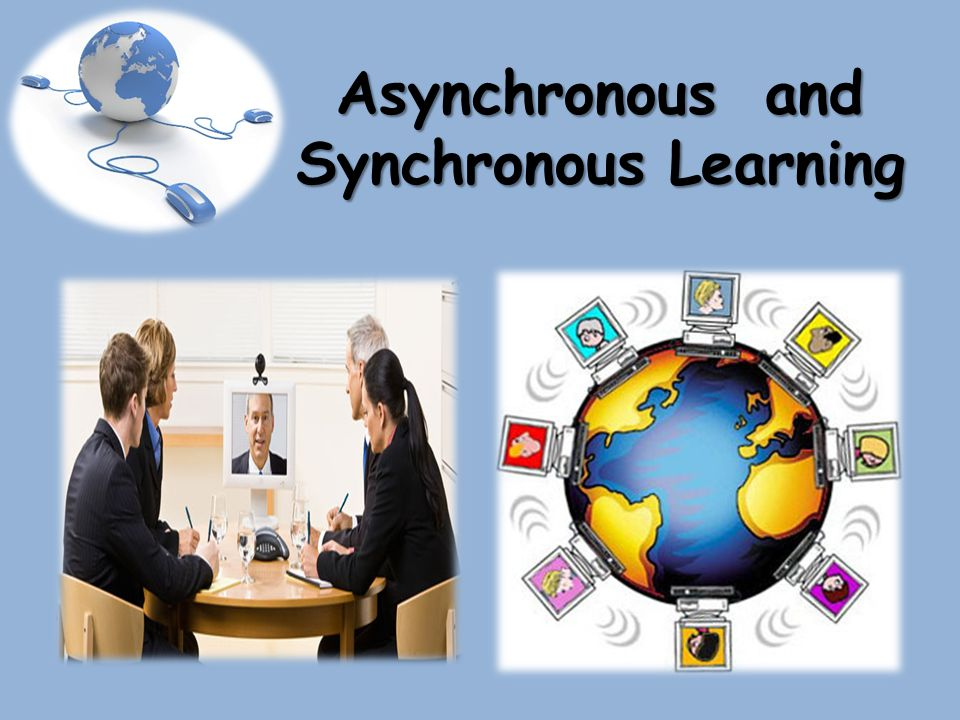 Asynchronous and Synchronous Learning