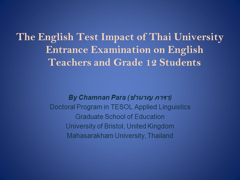 The English Test Impact of Thai University Entrance Examination on English Teachers and Grade 12 Students