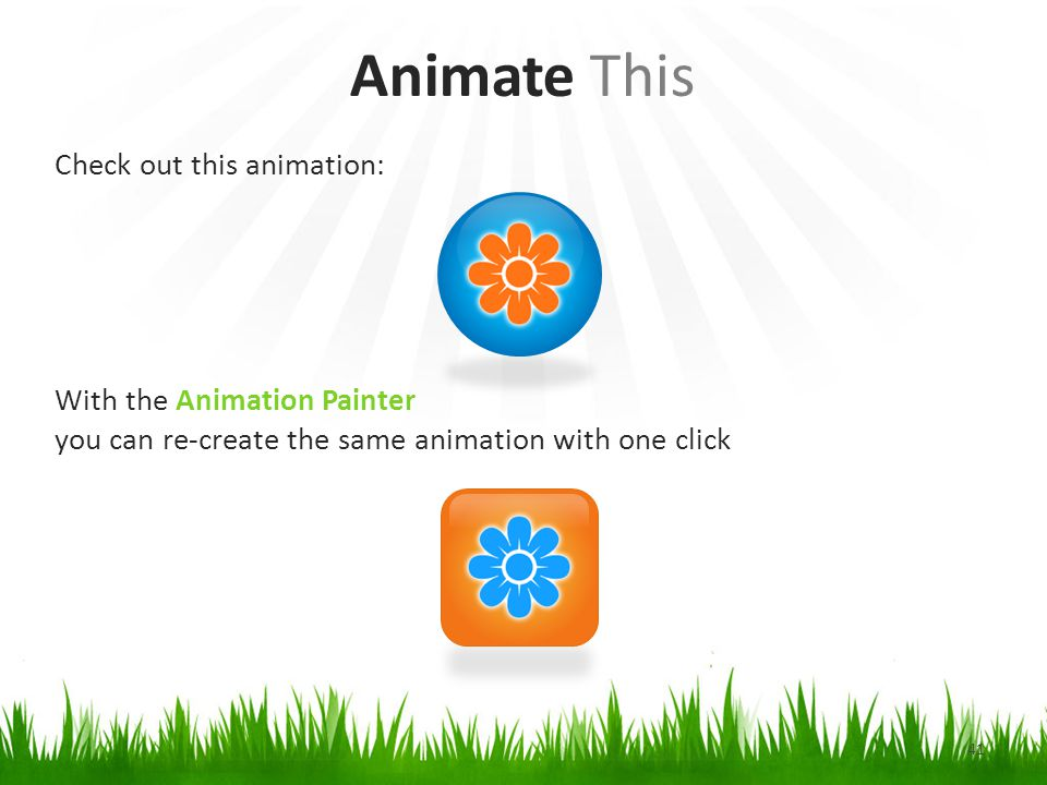 Animate This Check out this animation: With the Animation Painter