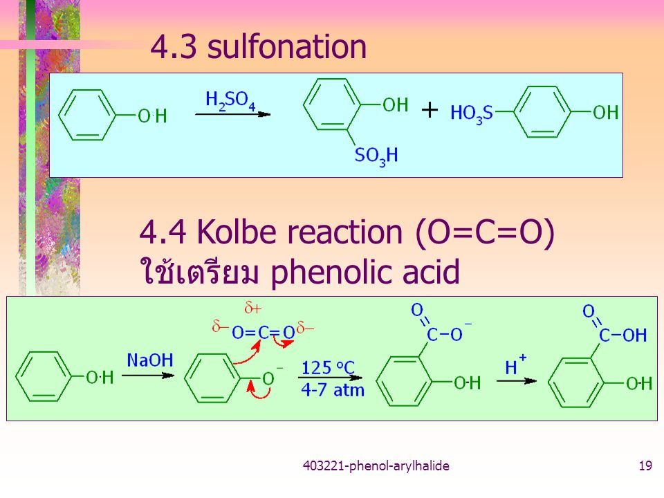 4.4 Kolbe reaction (O=C=O) ใช้เตรียม phenolic acid