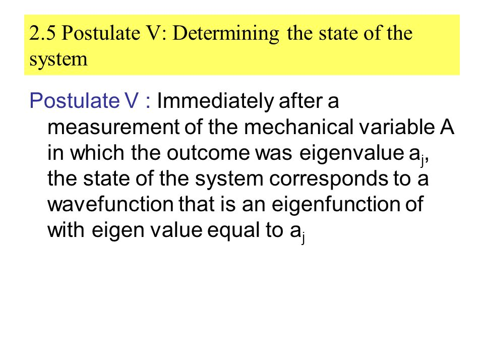 2.5 Postulate V: Determining the state of the system