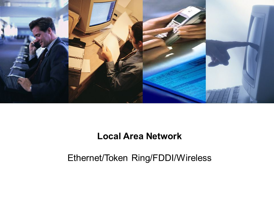 Local Area Network Ethernet/Token Ring/FDDI/Wireless