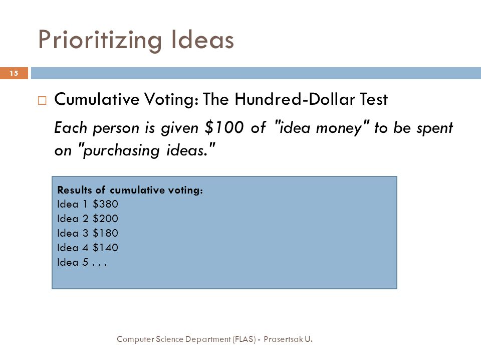 Prioritizing Ideas Cumulative Voting: The Hundred-Dollar Test