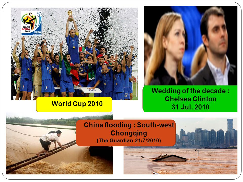 Wedding of the decade : Chelsea Clinton 31 Jul. 2010 World Cup 2010