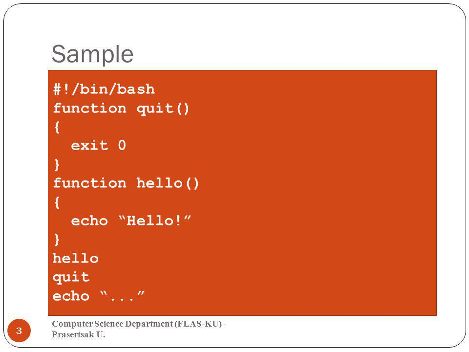 Sample #!/bin/bash function quit() { exit 0 } function hello()