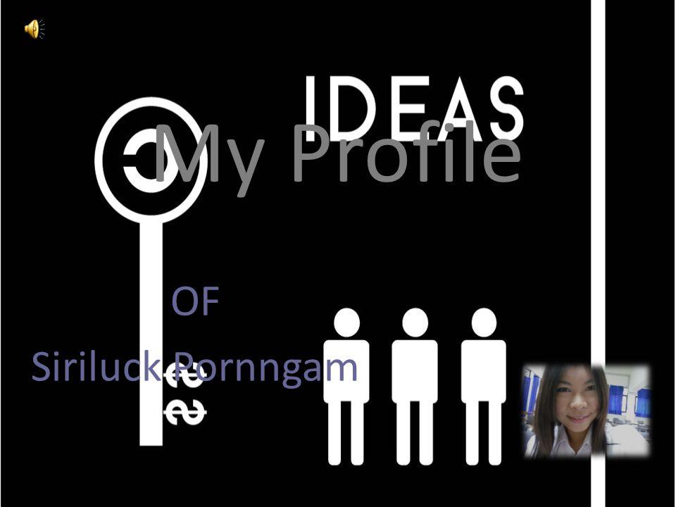 My Profile OF Siriluck Pornngam