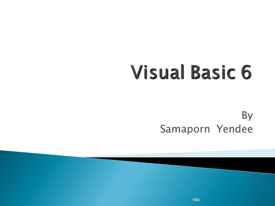 Visual Basic 6 By Samaporn Yendee VB6