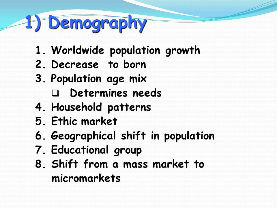 1) Demography 1. Worldwide population growth 2. Decrease to born