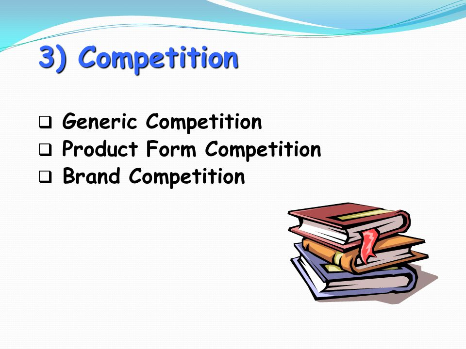 3) Competition Generic Competition Product Form Competition