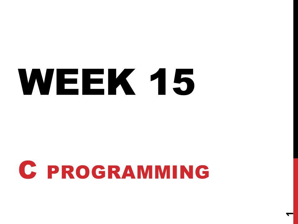 Week 15 C Programming