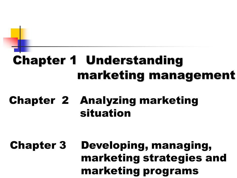 Chapter 1 Understanding marketing management