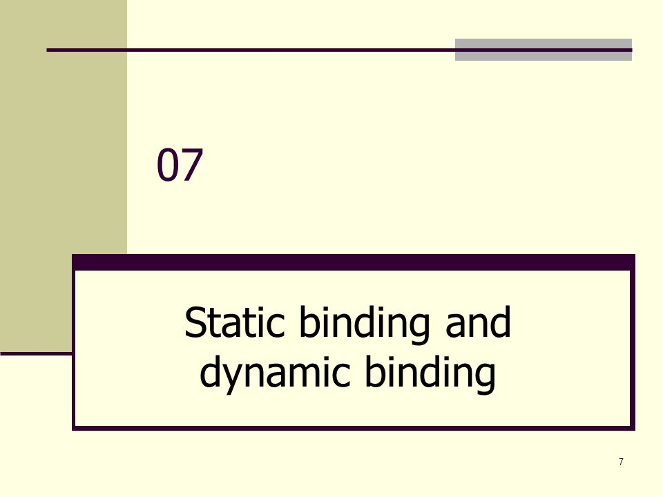 Static binding and dynamic binding