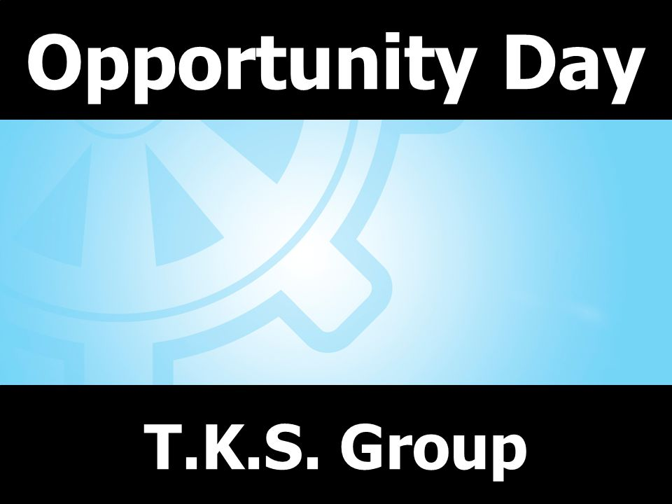 Opportunity Day T.K.S. Group