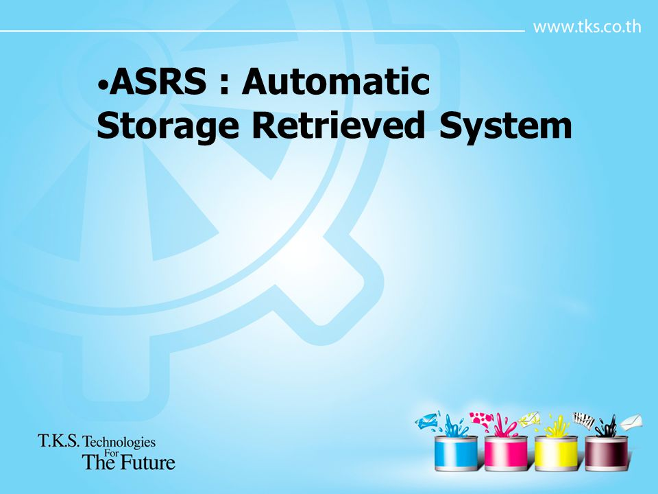 ASRS : Automatic Storage Retrieved System