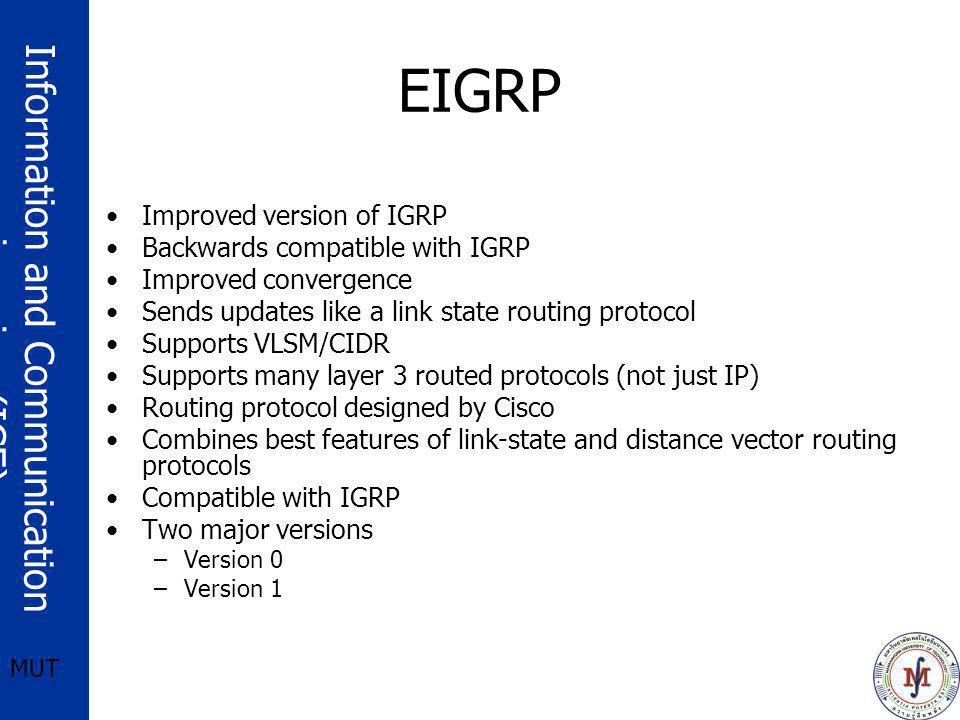EIGRP Improved version of IGRP Backwards compatible with IGRP