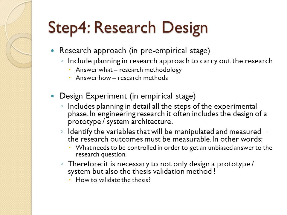 Step4: Research Design Research approach (in pre-empirical stage)