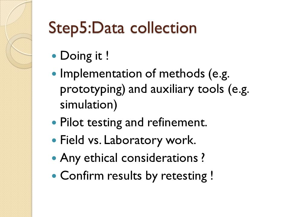 Step5:Data collection Doing it !