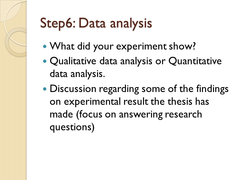 Step6: Data analysis What did your experiment show