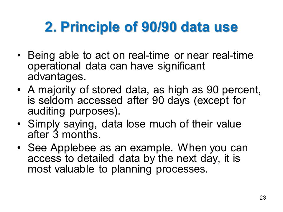 2. Principle of 90/90 data use Being able to act on real-time or near real-time operational data can have significant advantages.